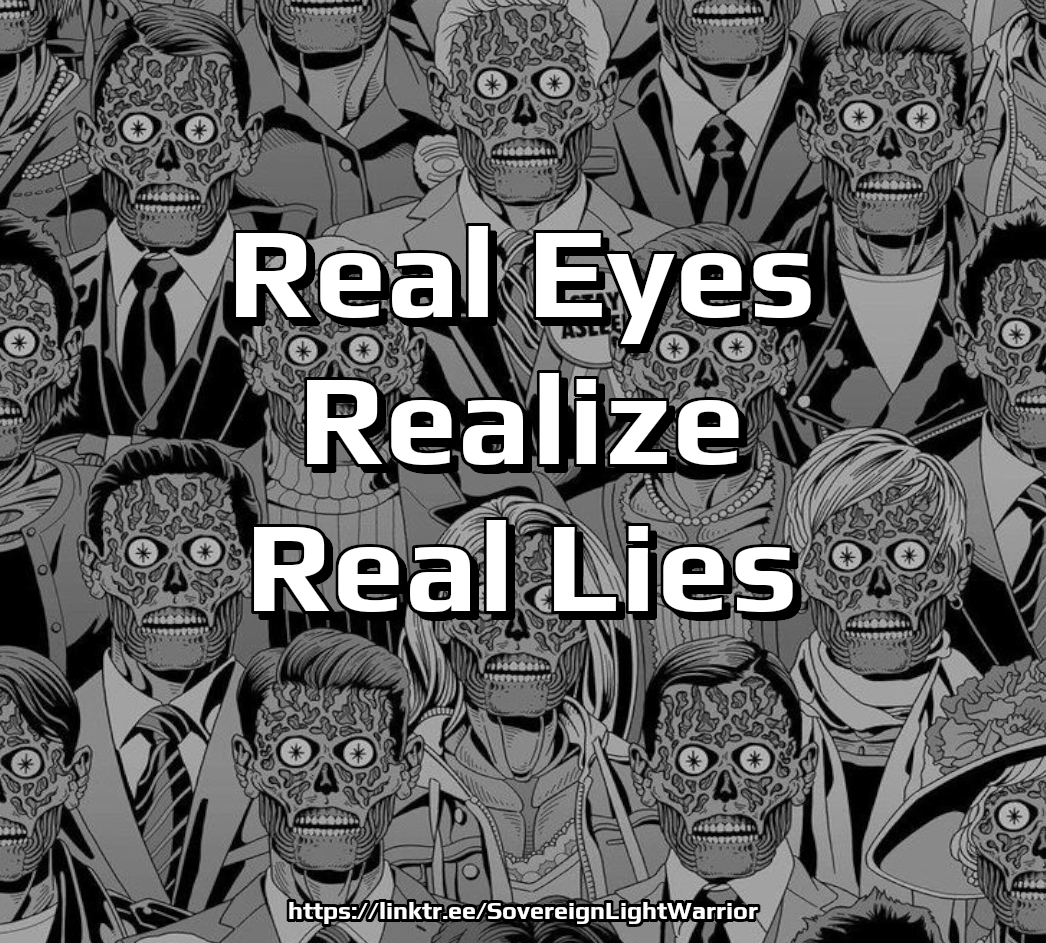 Real Eyes Realize Real Lies – :The-Great-Work.
